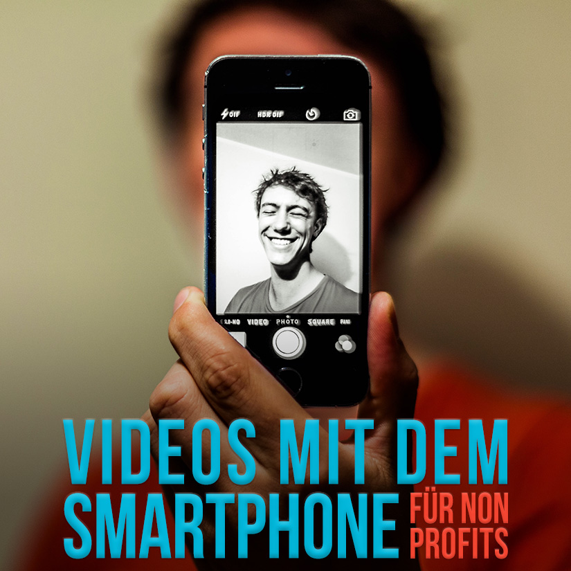 Workshops - Videos mit dem Smartphone für Non Profits
