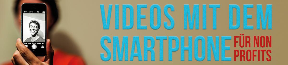 Videos mit dem Smartphone produzieren für Non Profits